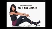 Превод! New Song! Selena Gomez - Take This Chance