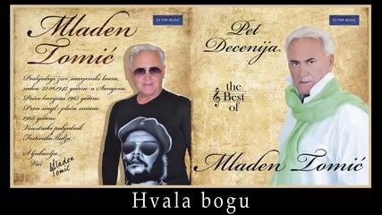 Mladen Tomic Hvala bogu - Audio 2012) HD