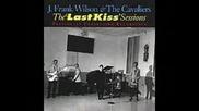 Frank Wilson & The Cavaliers - Last Kiss