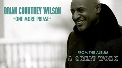 Brian Courtney Wilson - One More Praise (Оfficial video)