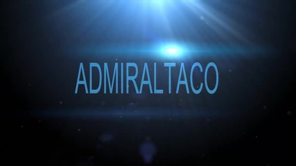 Intro for Admiraltaco