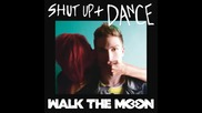 *2015* Walk The Moon - Shut up and dance