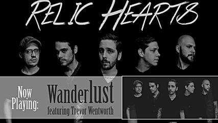 Relic Hearts - Wanderlust (feat. Trevor Wentworth)
