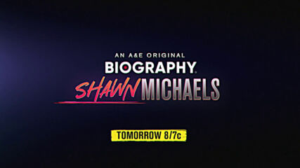A&E's Original Biography Shawn Michaels airs tomorrow 8/7c on A&E