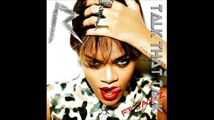 New* Rihanna ft. Jay-z -talk that Talk ft Jay-z