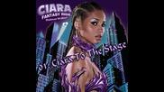 [ Бг Превод ] 1 - Ciara - Ciara To The Stage [от албума Fantasy Ride 2009]