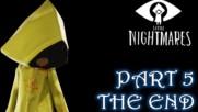 Превъртяхме играта! Боса е очистен! - Little Nightmaers Gameplay (Част 5)