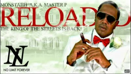 Master P aka Monstahh - Reloaded - feat. Bengie B, T-bo & Miss Chee ( No Limit Forever 2011 )