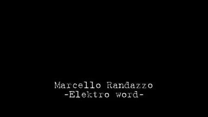 Marcello Randazzo - Elektro word Vbox7