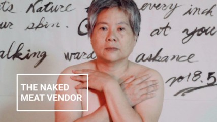 'You accept me as a meat vendor, but you can't accept my nudity'