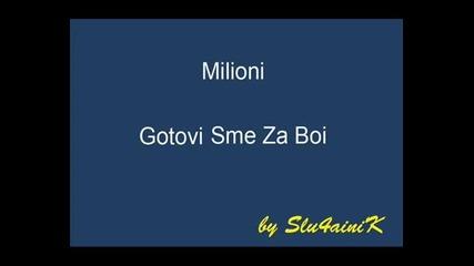Milioni - Gotovi sme za Boi