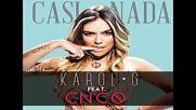 Karol G ft. Cnco - Casi Nada