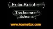 Felix Kroecher - The Horror Of Schranz