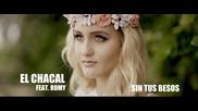 Бачата New! El Chacal Feat. Romy - Без твоите целувки (official Video Bachata 2016)