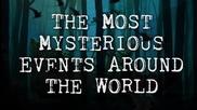 Най-загадъчните събития в света