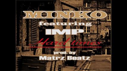 Minko - Hard Times (feat. Imp) prod. by Martz Beatz