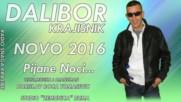 Dalibor Krajisnik - Pijane noci 2016