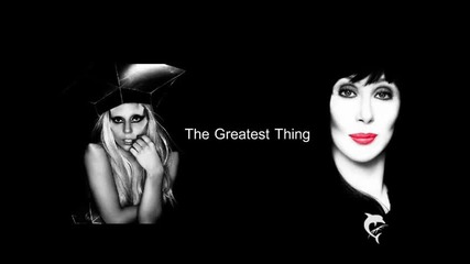 Cher ft Lady Gaga- The Greatest thing (song leak 2013)