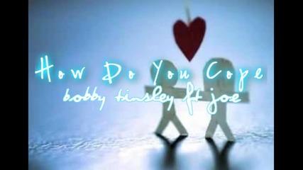 How Do You Cope - Bobby Tinsley