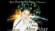 Alen Abaz 2009 But Dusmanija Man I Siman New Hit Realizacija By Dj Erdjan Legenda