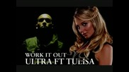 Tulisa ft. Dj Ultra - Work it out
