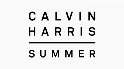 Calvin Harris - Summer ( Audio ) + Превод