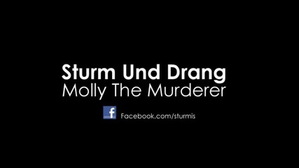 Sturm Und Drang - Molly The Murderer