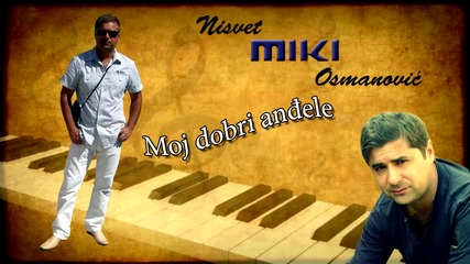 Nisvet Miki Osmanovic - Moj dobri andjele (hq) (bg sub)
