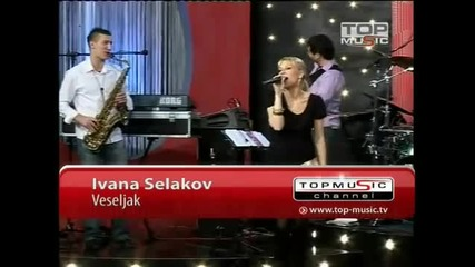 Ivana Selakov - Veseljak - (Live) - To majstore - (Top Music TV)
