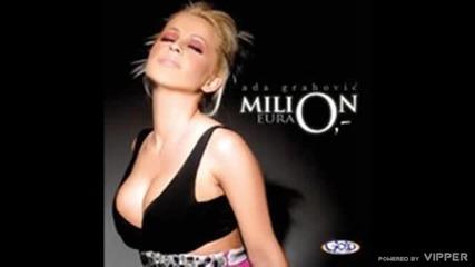 Ada Grahovic - Milion eura - (Audio 2009)