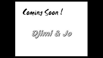 • Soon !• Djimi & Jo • Soon !•