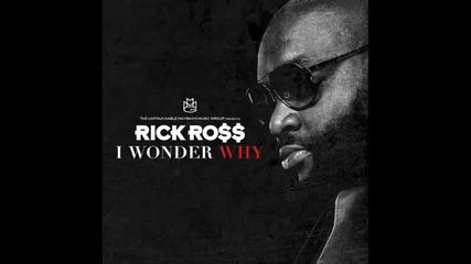 Rick Ross - I Wonder Why