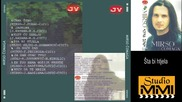 Mirso Comaga - Sta bi htjela (audio 1999)