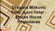Dragana Mirkovic Feat. Juzni Vetar - Hoces Hoces Pogledaces ( 1990.г )