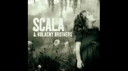 Scala ft. Kolacny Brothers - Creep