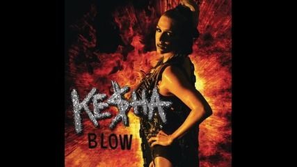 « Текст & Превод » Ke$ha - Blow