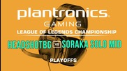 HEADSHOTBG vs Soraka Solo Mid - Plantronics Lol Championship Playoffs