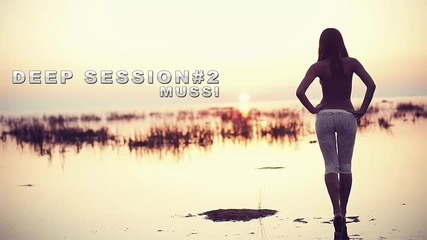 Deep House Mix [ Mussi - Deep Session#2 ] - Free Download