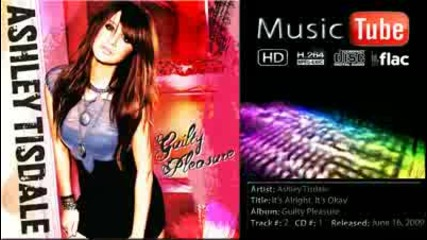 Ashley Tisdale - Its Alright,  Its Okay - Guilty Pleasure - Hd