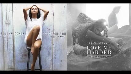 Good For You Love Me Harder - Селена и Ариана