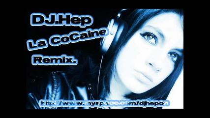 Dj Hep - La Cocaine