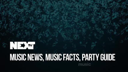 NEXTTV 043: Music News, Music Facts, Party Guide