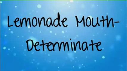 lemonade mouth - determinate (lyrics)