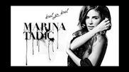 Marina Tadic - 2012 - Bol za bol (hq) (bg sub)