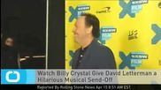 Watch Billy Crystal Give David Letterman a Hilarious Musical Send-Off