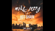 *2017* Mike Perry & Hot Shade - Talk About It