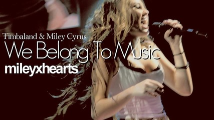 Miley Cyrus - We Belong To Music Highest Quality (new Song ) Hd