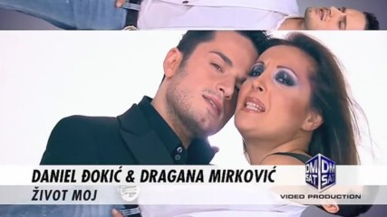 Daniel Dokic feat. Dragana Mirkovic - Zivot moj (official Hd video)