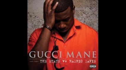 Gucci Mane - Wasted ( Ft. Piles) [the state vs. radric davis 2009]