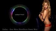 Zodiac - Ever More ( Euro Dacer Power Mix )